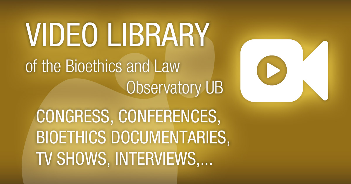 Videos | Bioethics and Law Observatory (OBD) of the University of